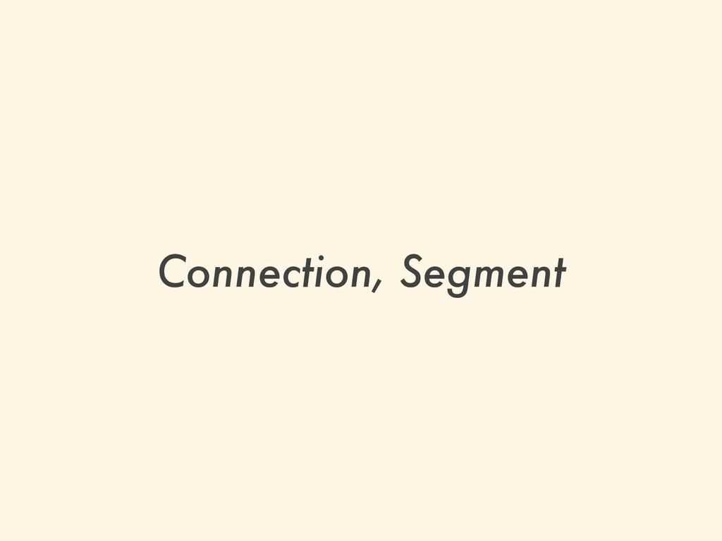Connection, Segment