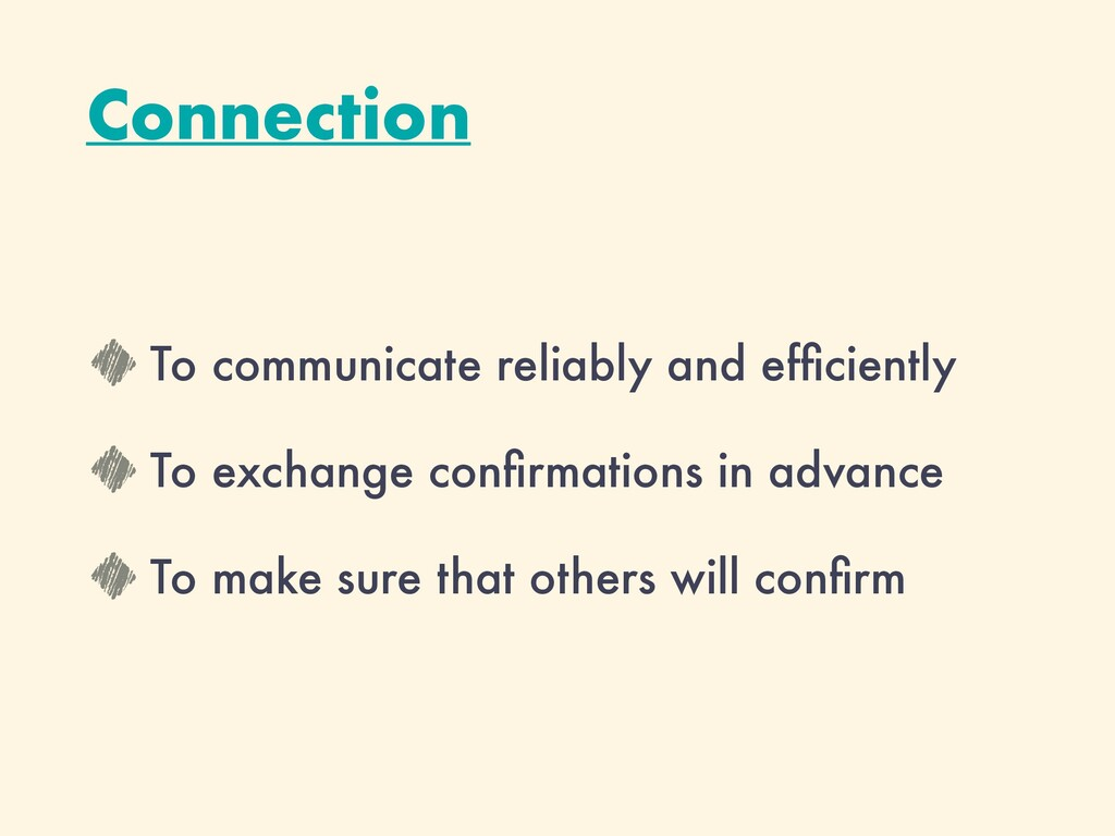 Connection To communicate reliably and ef fi ci...