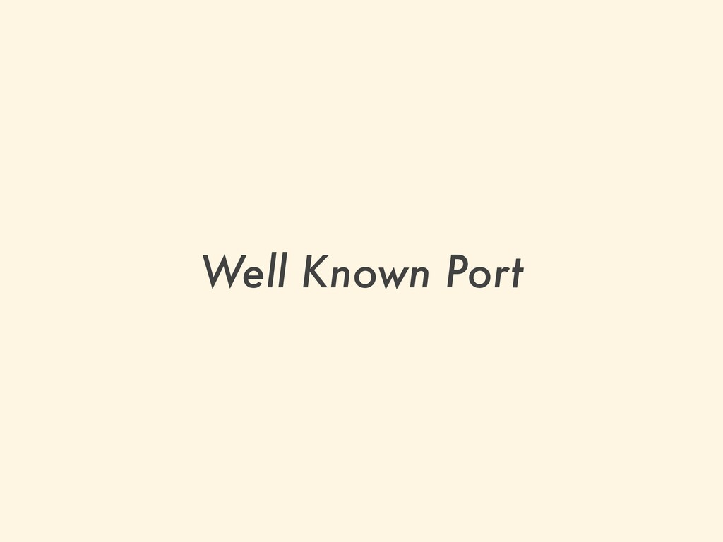 Well Known Port