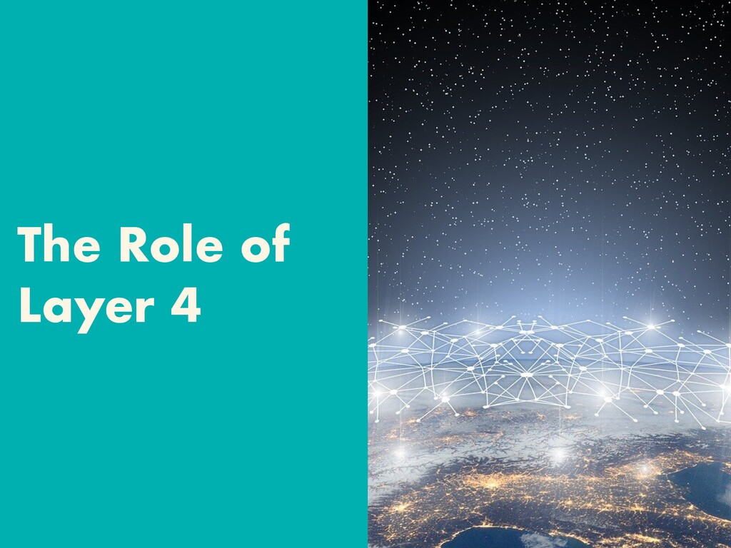 The Role of Layer 4