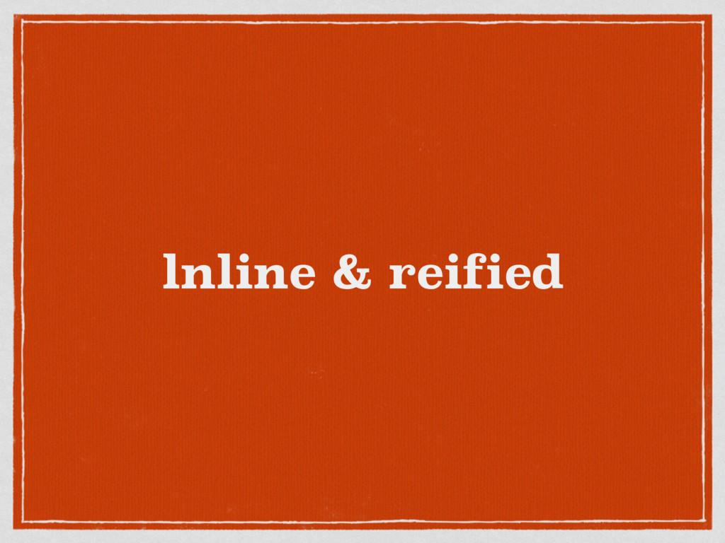 lnline & reified