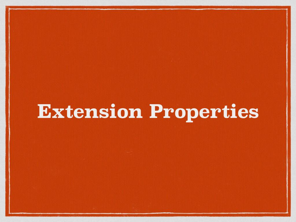 Extension Properties