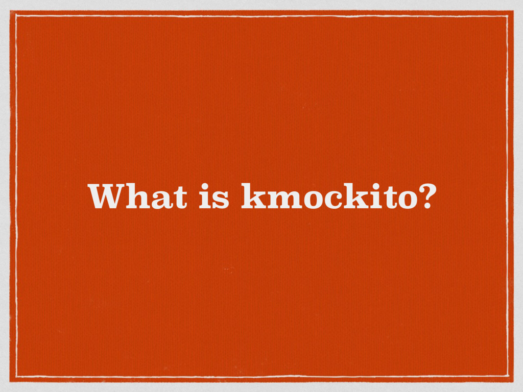 What is kmockito?