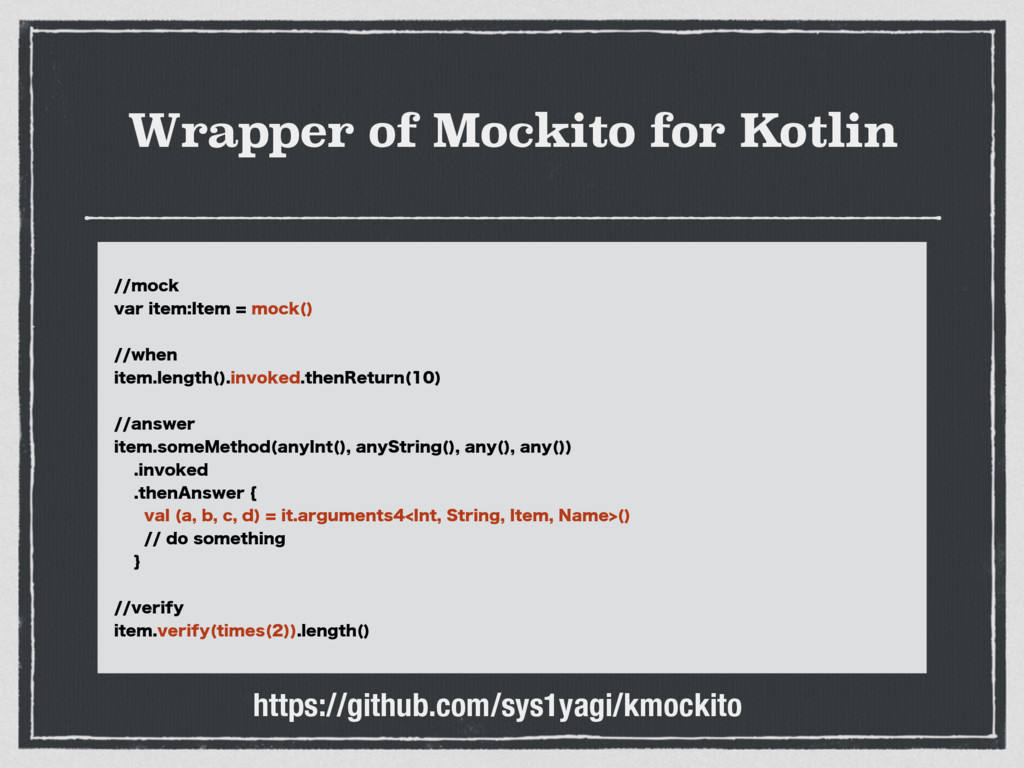 Wrapper of Mockito for Kotlin NPDL WBSJUFN...