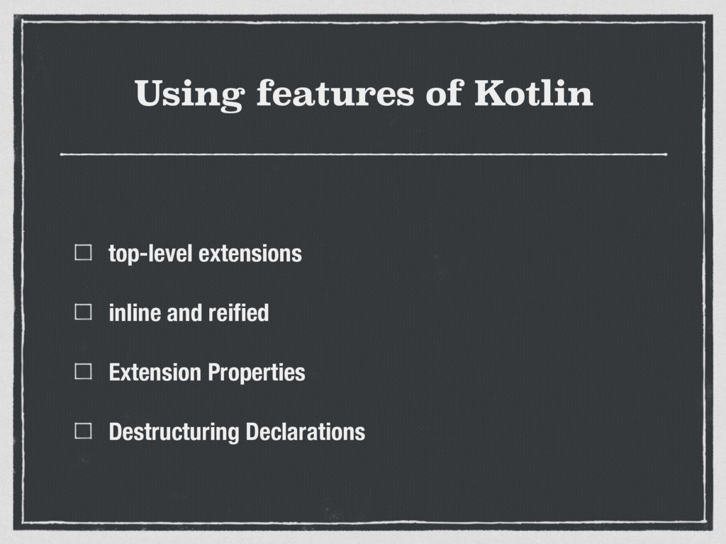 Using features of Kotlin top-level extensions i...
