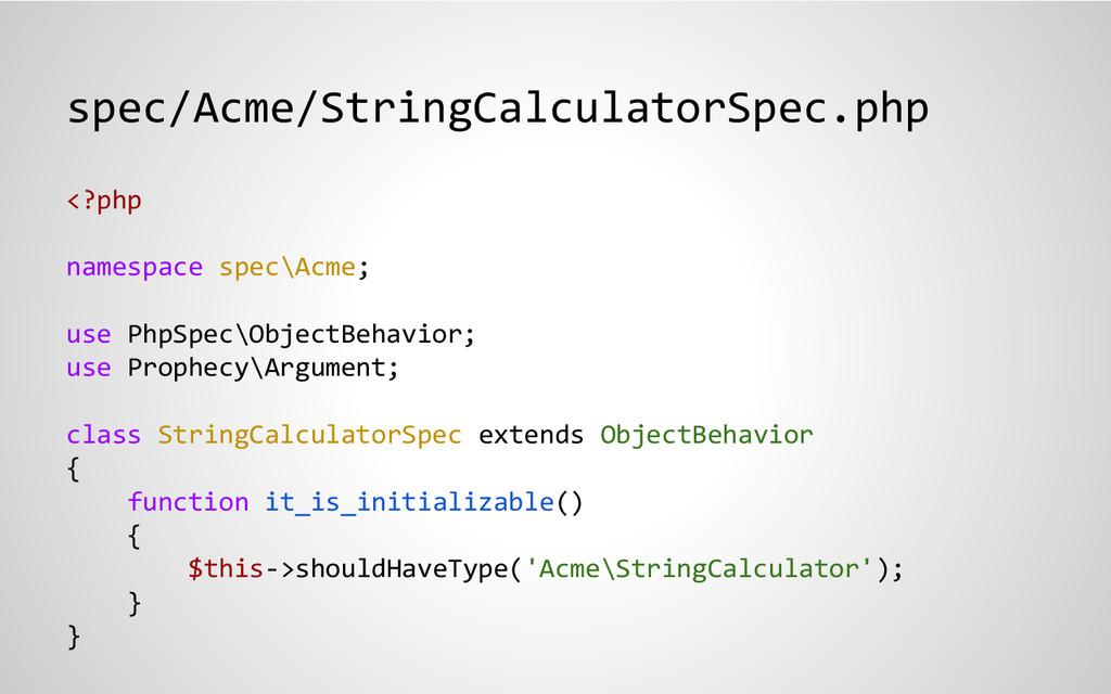 spec/Acme/StringCalculatorSpec.php <?php namesp...