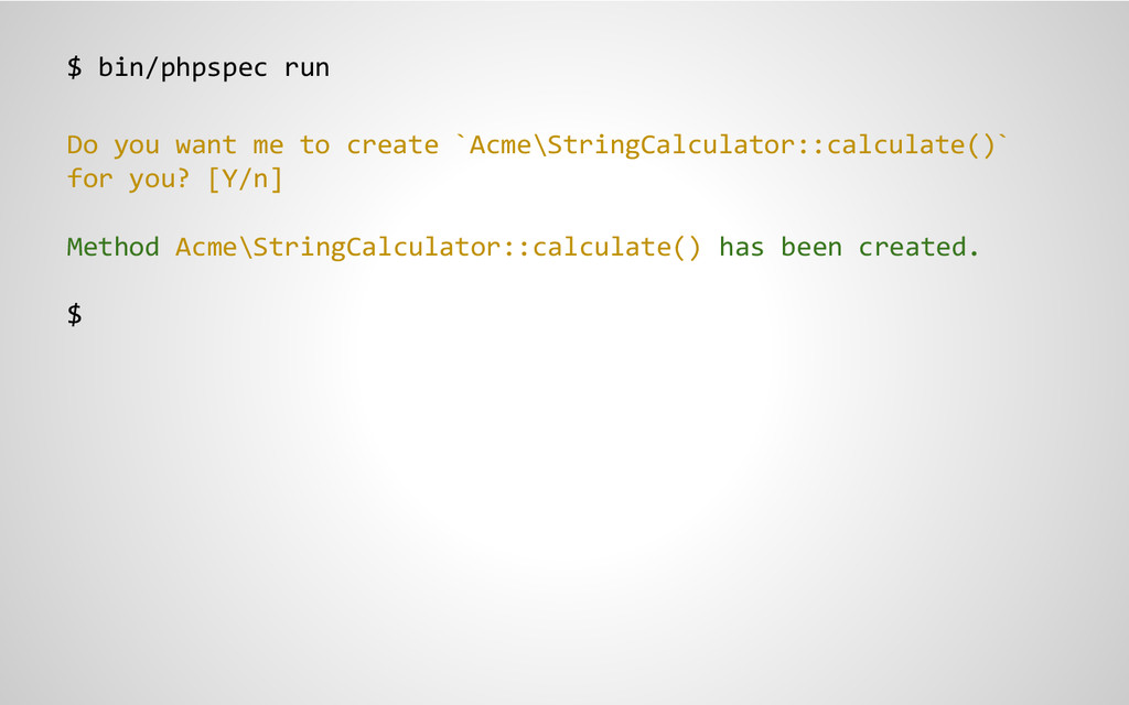 $ bin/phpspec run Do you want me to create `Acm...