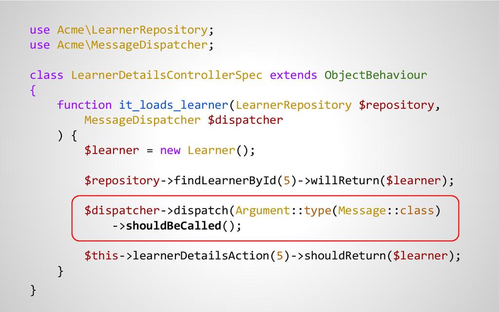 use Acme\LearnerRepository; use Acme\MessageDis...