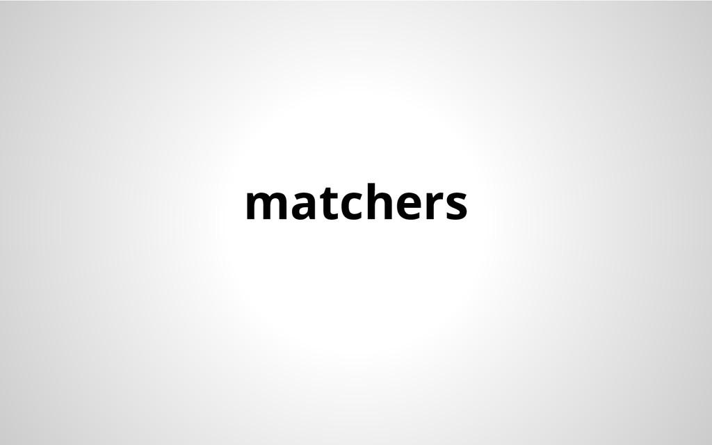matchers