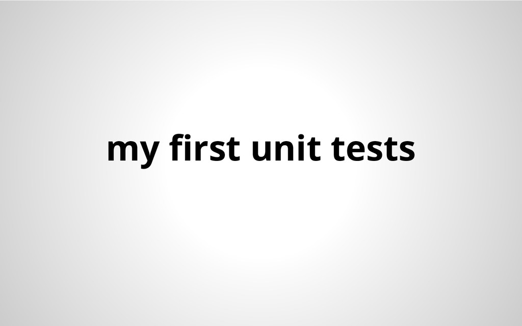 my first unit tests