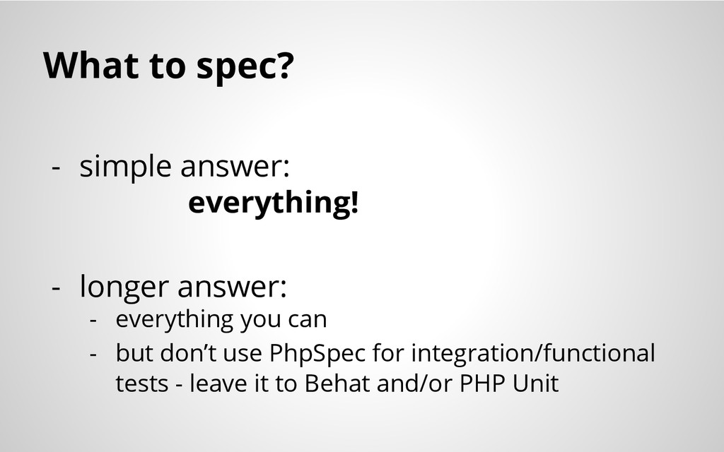 What to spec? - simple answer: everything! - lo...