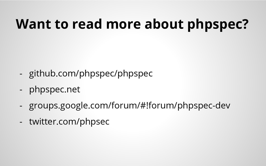 Want to read more about phpspec? - github.com/p...