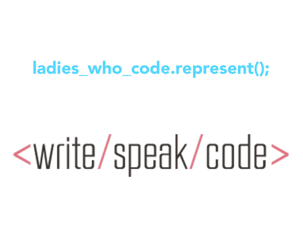 ladies_who_code.represent();