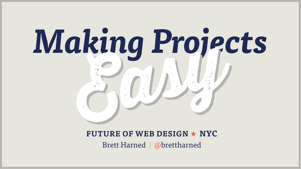 Making Projects FUTURE OF WEB DESIGN NYC Brett ...