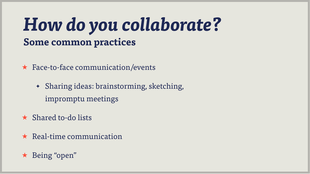 Some common practices How do you collaborate? ˒...
