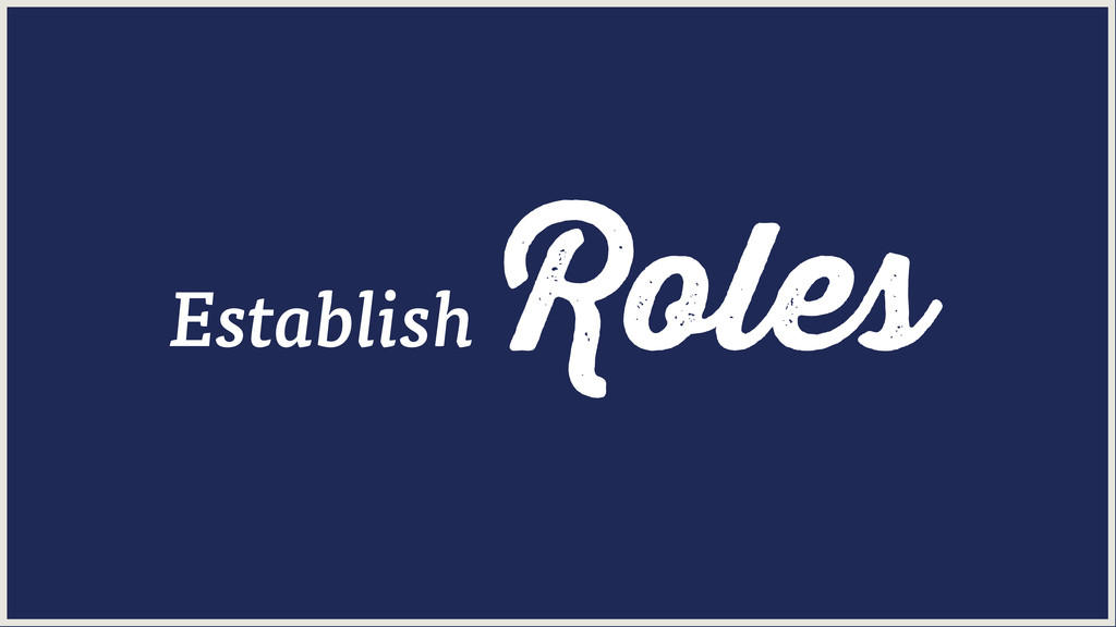 Roles Establish