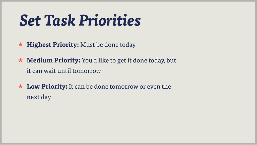 Set Task Priorities ˒ Highest Priority: Must be...