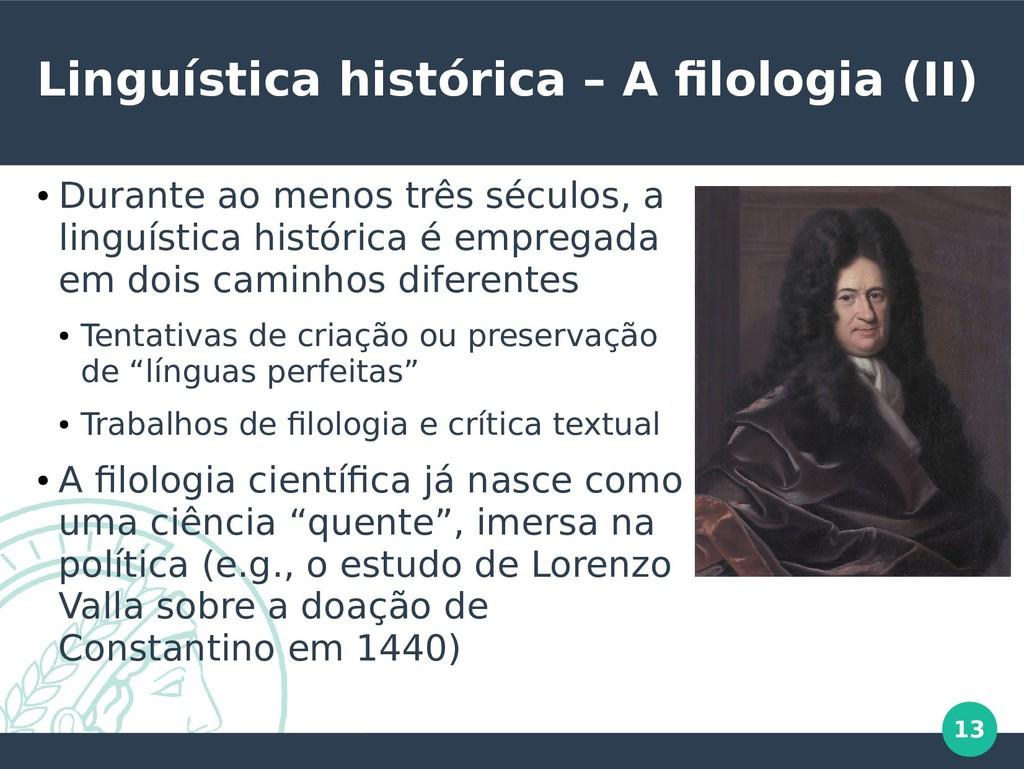 13 Linguística histórica – A filologia (II) ● D...