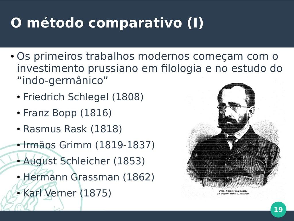 19 O método comparativo (I) ● Os primeiros trab...