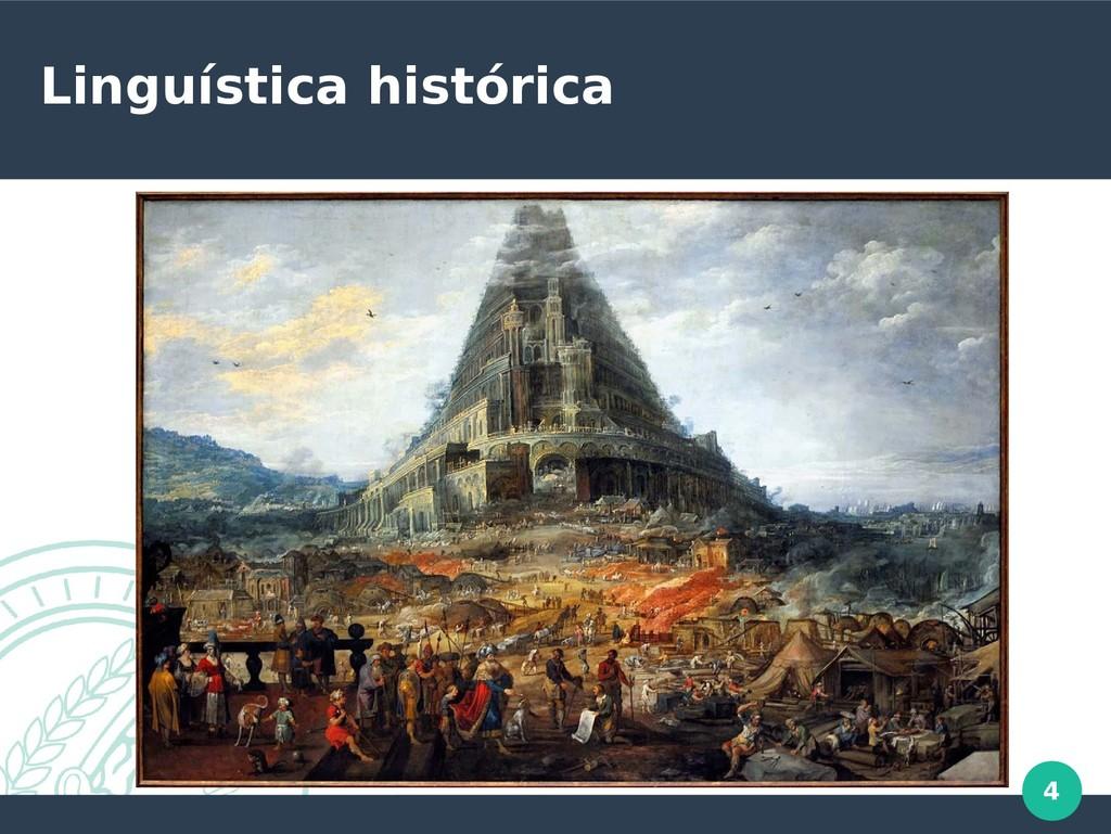 4 Linguística histórica