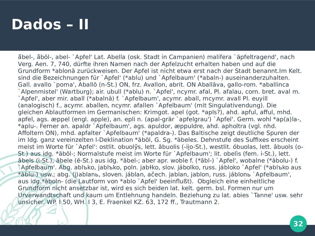 32 Dados – II āā̆bel-, āā̆bōl-, abel- `Apfel' L...