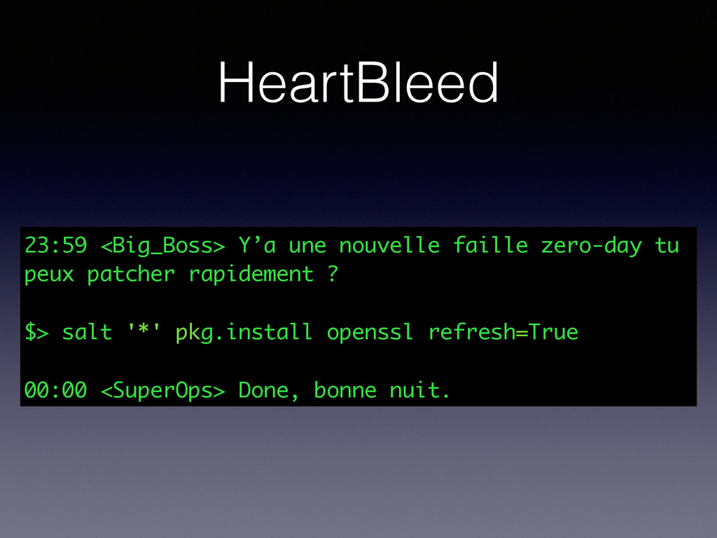 HeartBleed 23:59 <Big_Boss> Y'a une nouvelle fa...