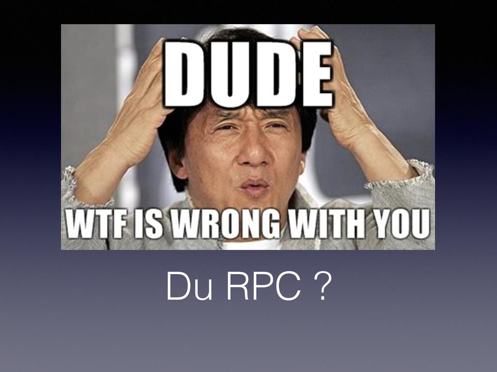 Du RPC ?