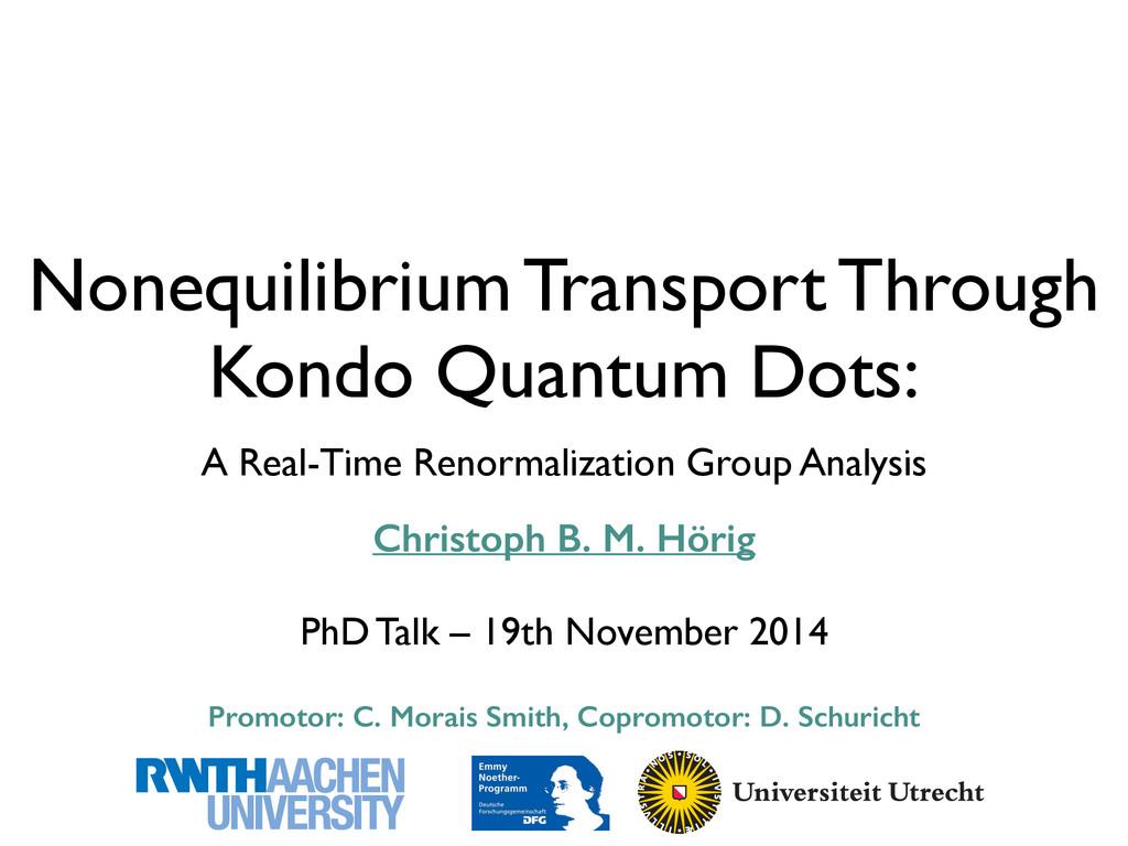 Nonequilibrium Transport Through Kondo Quantum ...