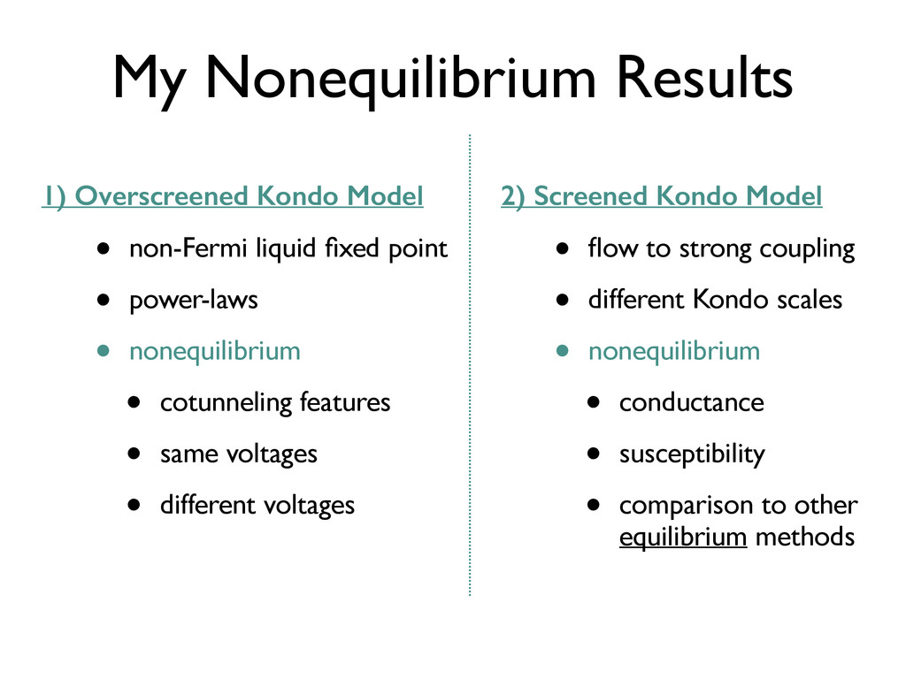 My Nonequilibrium Results 1) Overscreened Kondo...