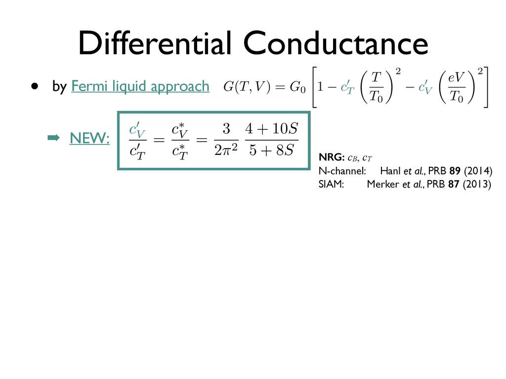 Differential Conductance • by Fermi liquid appr...