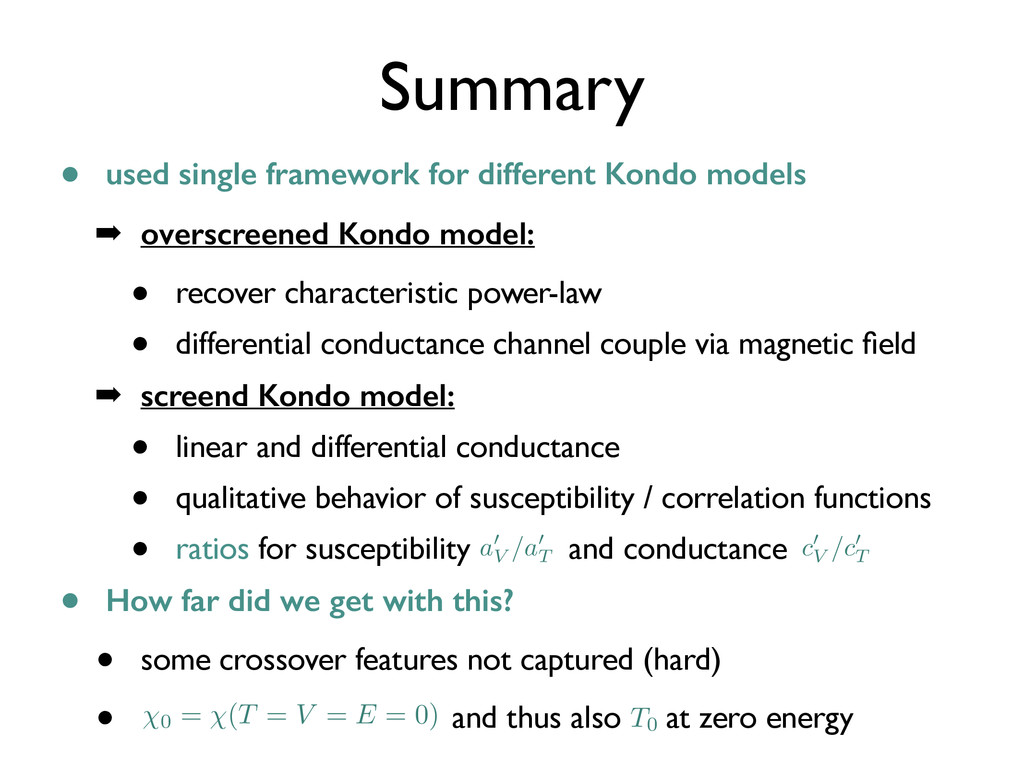 • used single framework for different Kondo mod...