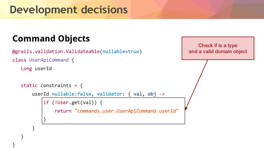 Development decisions Command Objects Check if ...