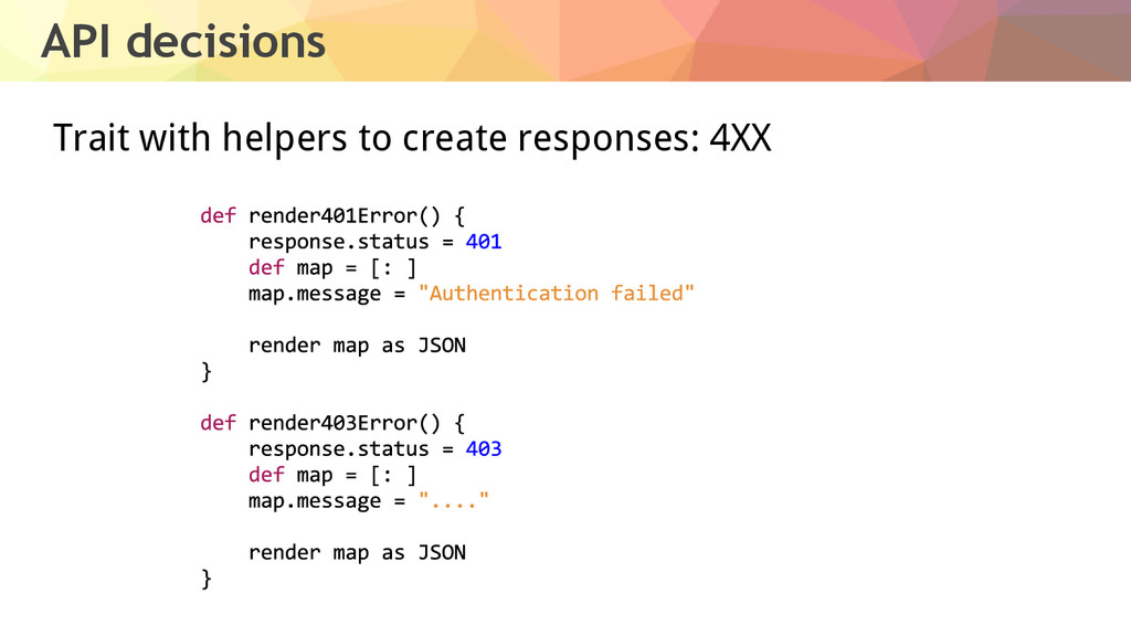 API decisions Trait with helpers to create resp...