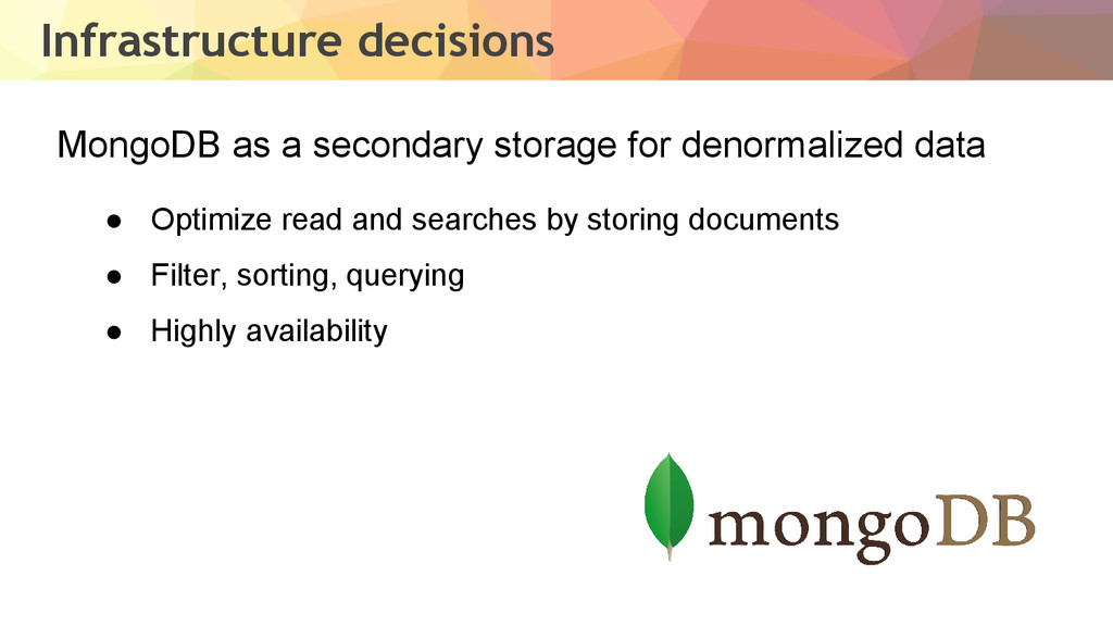 Infrastructure decisions MongoDB as a secondary...