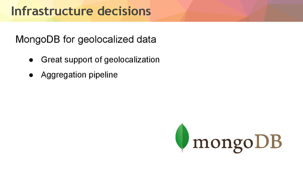 Infrastructure decisions MongoDB for geolocaliz...