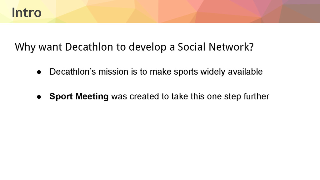 Intro Why want Decathlon to develop a Social Ne...