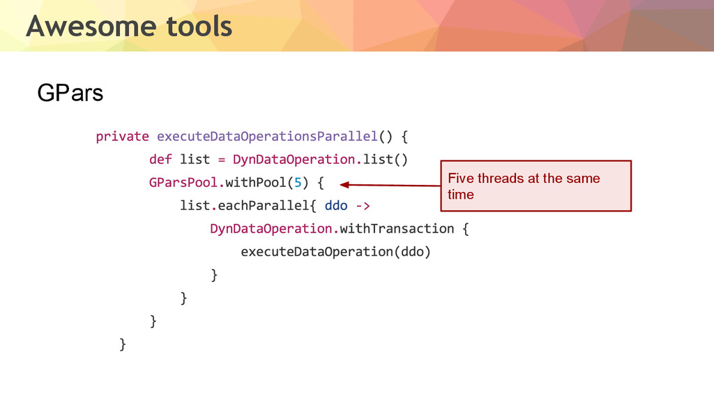 Awesome tools GPars Five threads at the same ti...