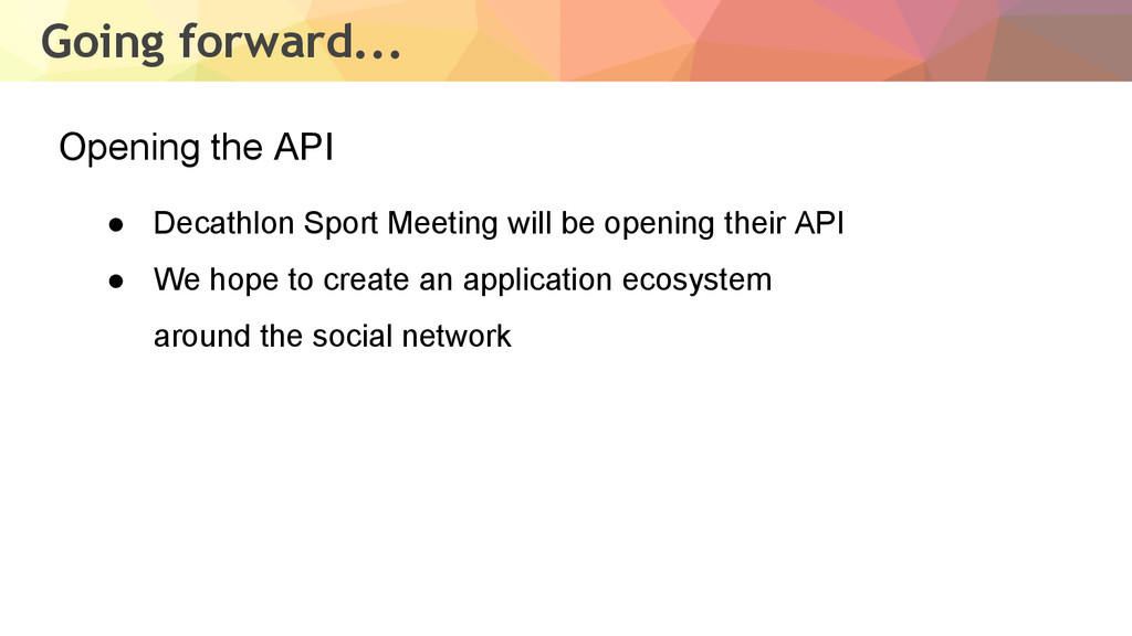 Going forward... ● Decathlon Sport Meeting will...