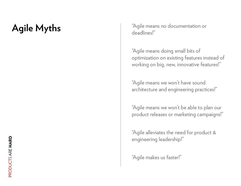 """Agile Myths """"Agile means no documentation or de..."""