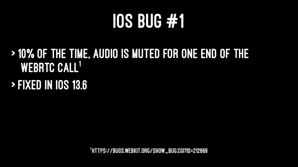 IOS BUG #1 > 10% of the time, audio is muted fo...