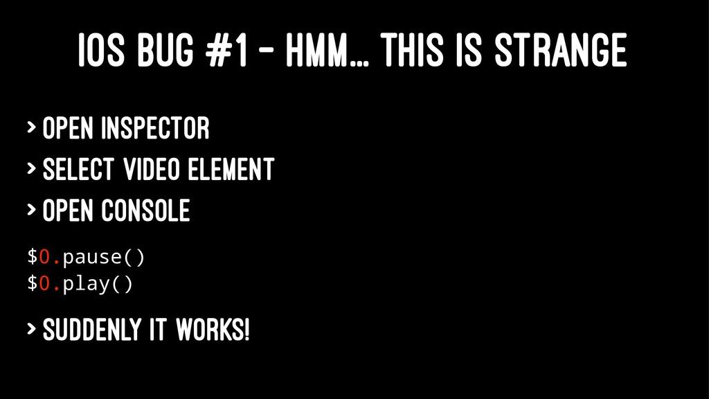 IOS BUG #1 - HMM... THIS IS STRANGE > Open insp...