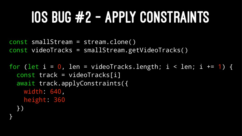 IOS BUG #2 - APPLY CONSTRAINTS const smallStrea...