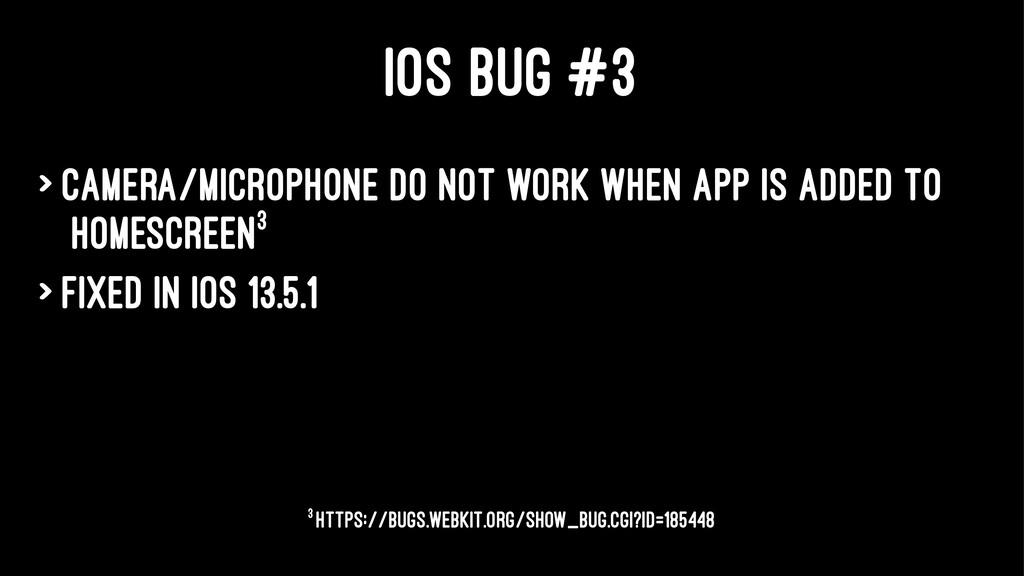IOS BUG #3 > Camera/microphone do not work when...