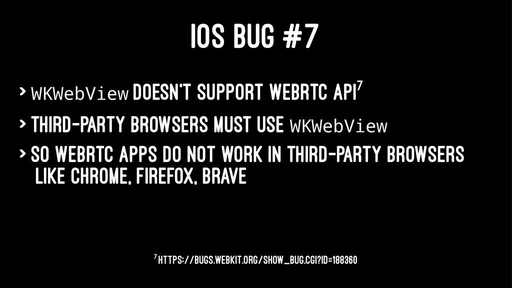 IOS BUG #7 > WKWebView doesn't support WebRTC A...
