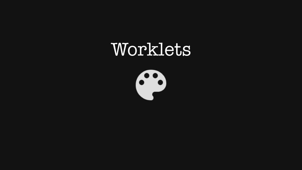 Worklets