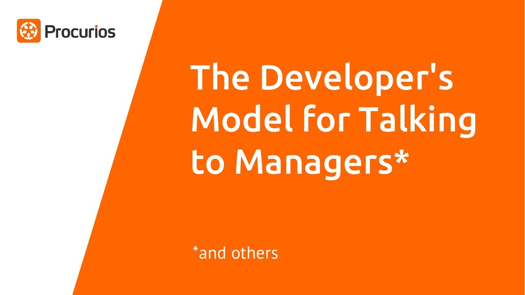 The Developer's Model for Talking to Managers* ...