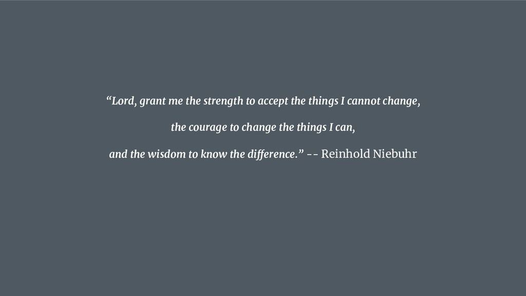 """""""Lord, grant me the strength to accept the thin..."""