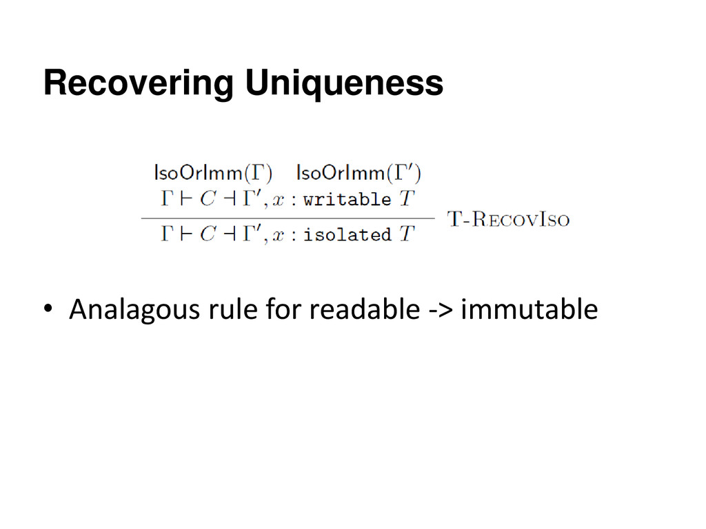 Recovering Uniqueness • Analagous rule for read...