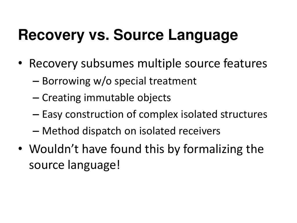 Recovery vs. Source Language • Recovery subsume...