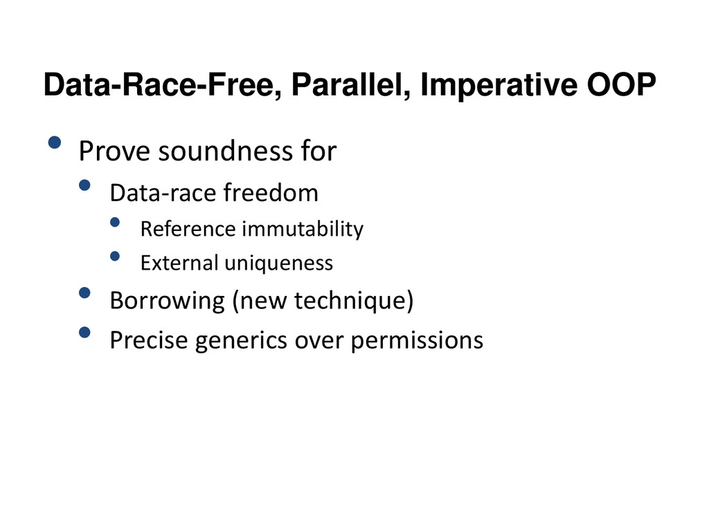 Data-Race-Free, Parallel, Imperative OOP • Prov...
